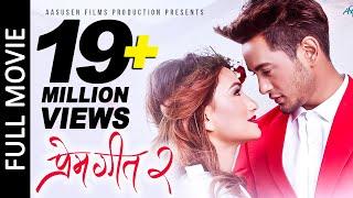 New Nepali Full Movie 2018/2075 - PREM GEET 2 | Pradeep Khadka, Aaslesha Thakuri, Santosh Sen