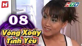 Vòng Xoáy Tình Yêu - Tập 08 | Phim Tình Cảm Việt Nam 2017