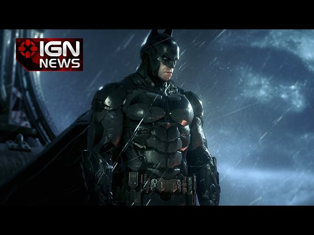 Batman: Arkham Knight Delayed Again - IGN News