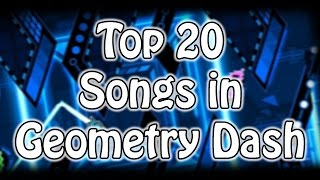 My Top 20 FAVOURITE Geometry Dash Songs!!