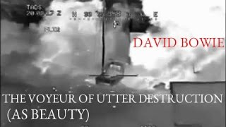 Watch David Bowie The Voyeur Of Utter Destruction As Beauty video