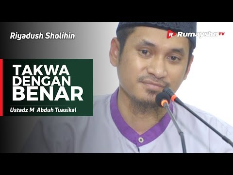 Riyadush Sholihin : Takwa Dengan Benar - Ustadz M Abduh Tuasikal