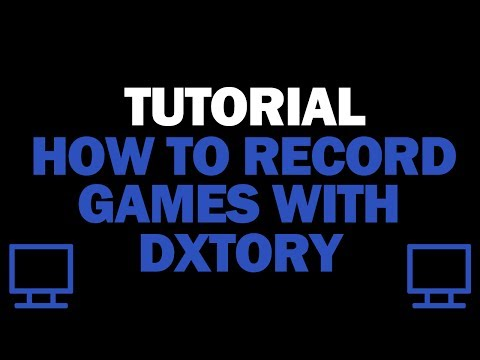 Tutorial - How to Record Games With Dxtory
