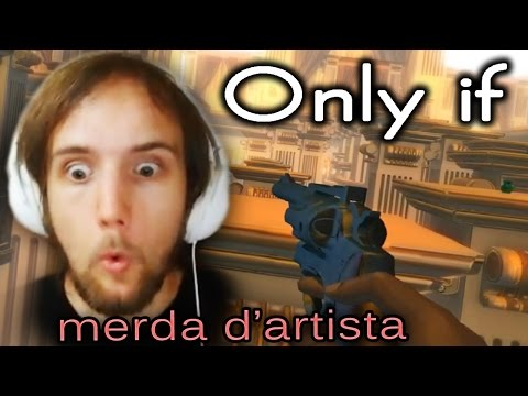 Only if - merda d'artista