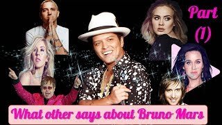 Bruno Mars- What they said about Bruno Mars !! Part (1)