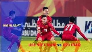 Highlights | Chiến thắng lịch sử của U23 Việt Nam trước U23 Iraq, những cảm xúc ngập tràn