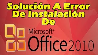 Solución A Error De Instalación De Office 2010 / By CLAUDIOJ17HD