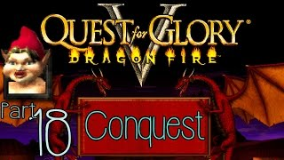 Quest for Glory 5: Dragonfire (Part 18: Conquest) - pawdugan