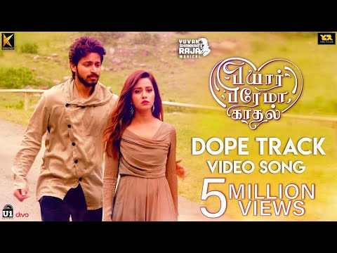 Download Lagu  Dope Track -  Song | Pyaar Prema Kaadhal | Yuvan Shankar Raja | Harish Kalyan, Raiza | Elan Mp3 Free