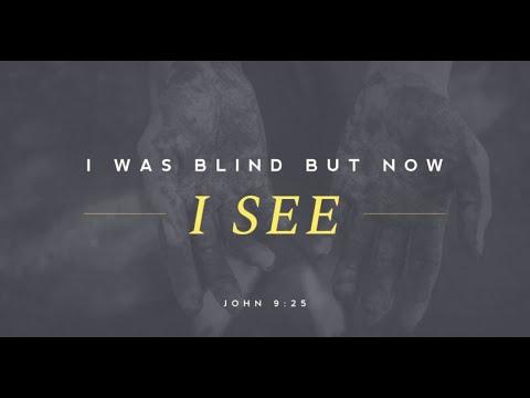 April 11, 2021 - Blind But Now I See