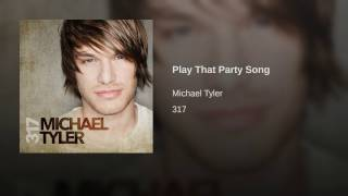Michael Tyler Play That Party Song