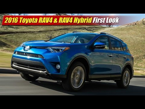 2016 Toyota RAV4 & RAV4 Hybrid First Look