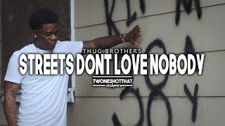 download lagu Thug Brothers - Streets Don't Love Nobody Feat. Willie gratis