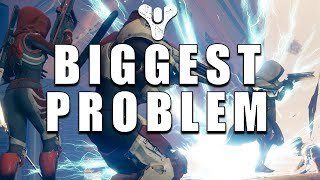 The BIGGEST PROBLEM with Destiny 2!