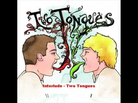 Two Tongues - Interlude