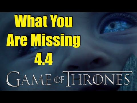 Game of Thrones: What You Are Missing 4.4