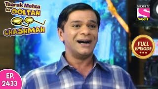 Taarak Mehta Ka Ooltah Chashmah - Full Episode 2433 - 4th November, 2019