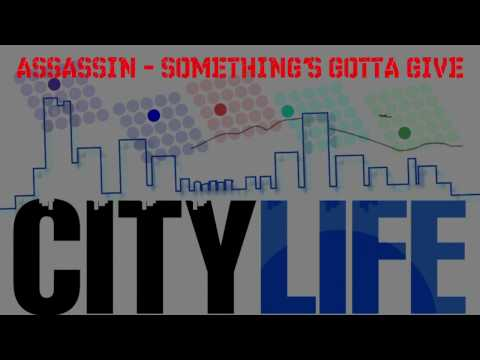 Assassin - Something's Gotta Give (City Life Riddim)