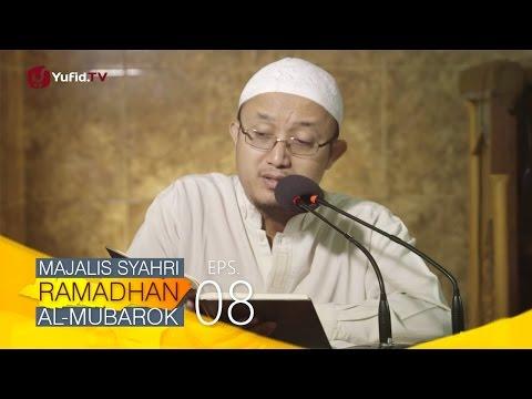 Kajian Kitab: Majalis Syahri Ramadhan Al Mubarok Eps. 8 - Ustadz Aris Munandar