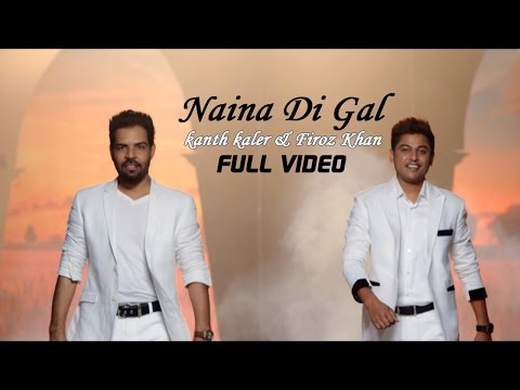 Kanth Kaler & Firoz Khan - Naina Di Gal  | Latest Punjabi Song 2015
