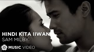 Hindi Kita Iiwan - Sam Milby (Music Video)