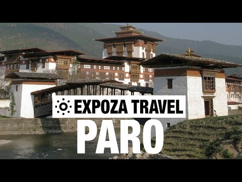 Paro Vacation Travel Video Guide