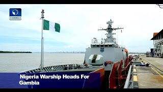 News@10: Nigeria Warship Heads To Gambia Ahead Of Jan. 19 Handover 17/01/17 Pt.1