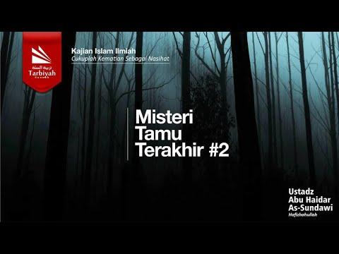 [#2] Misteri Tamu Terakhir - Ustadz Abu Haidar Assundawy video