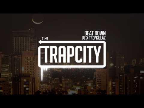 UZ x Tropkillaz - Beat Down