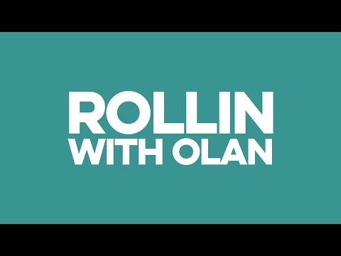 ROLLIN WITH OLAN 3
