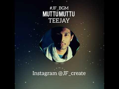 Muttu Muttu song /teejay/WhatsApp Status videos