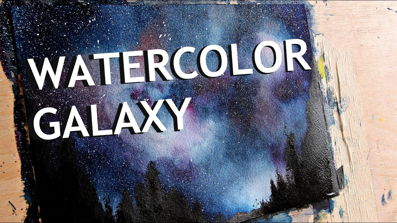 Galaxy Watercolor Tutorial Watercolor Galaxy Process ✫