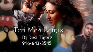 Teri Meri Kahani - Teri Meri Prem Kahani remix - Dj Desi Tigerz (Bodyguard) Hindi new 2011 remix