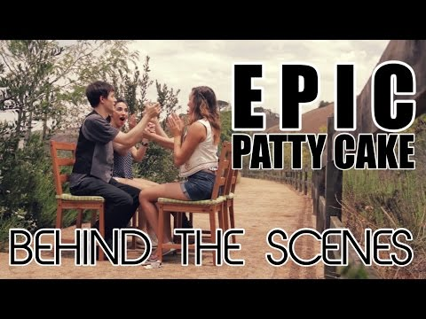 Epic Patty Cake Song - Behind The Scenes video