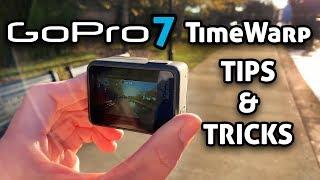 GoPro 7 TimeWarp (Hyperlapse) TIPS & TRICKS