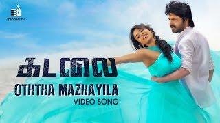 Oththa Mazhayila Video Song HD Kadalai