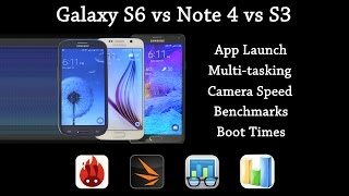 Samsung Galaxy S6 vs Note 4 vs S3 Speed Test (Benchmarks, App Launch, Multitasking, Camera Speed)