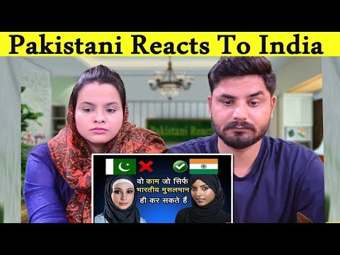 Pakistani Reacts To | Things That Only (INDIAN Muslims) Can Do in INDIA (2018)