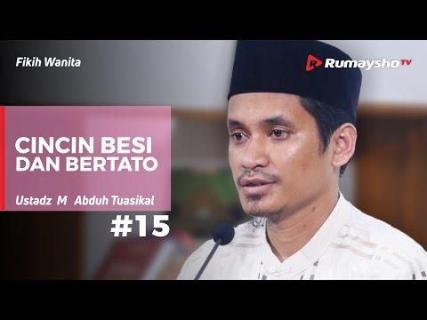 Fikih Wanita (15) - Cincin Besi dan Bertato - Ustadz Muhammad Abduh Tuasikal