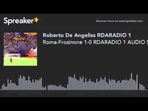 Roma-Frosinone 1-0 RDARADIO 1 AUDIO SPORT NEWS G TIMPANO (creato con Spreaker)