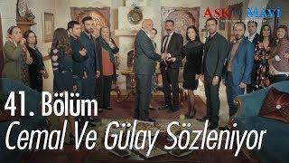 Cemal ve Gülay sözleniyor  - Aşk ve Mavi 41. Bölüm