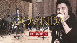 Download lagu Govinda - Hal Hebat Live Acoustic Version