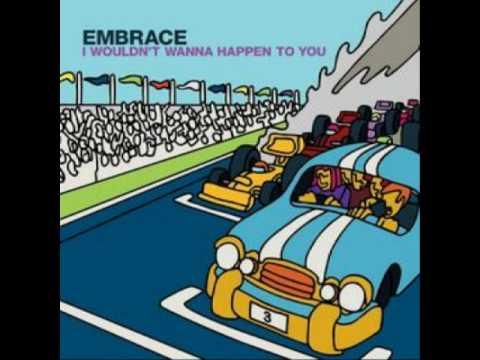 Imagem da capa da música I Wouldnt Wanna Happen to You de Embrace