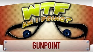  WTF Is... - Gunpoint ( WTF Am I Doing edition ) ?