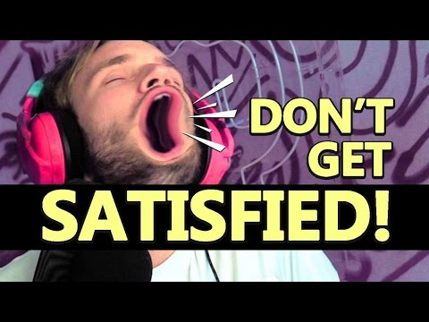 TRY NOT TO BE SATISFIED CHALLENGE