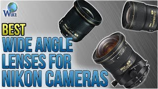 8 Best Wide Angle Lenses For Nikon Cameras 2018