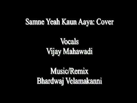 Samne Yeh Kaun Aaya: Cover