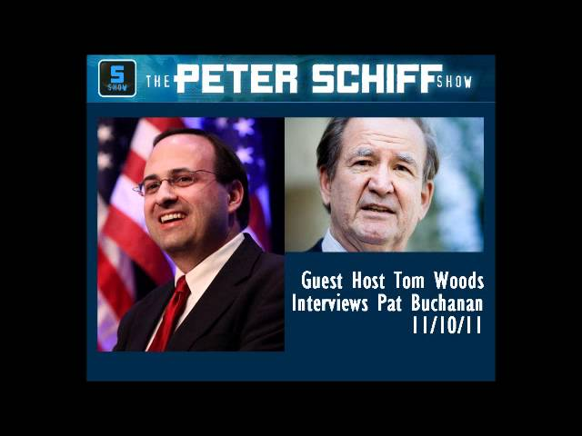 Tom Woods Interviews Pat Buchanan on Schiff Show, 11/10/11 Part 2
