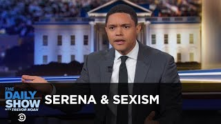 Serena Williams & Sexism in Sports - Between the Scenes | The Daily Show