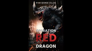 OPERATION RED DRAGON Trailer ~ New Kaiju Novel by Me!
